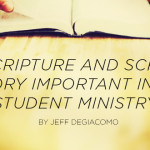 Are Scripture and Scripture Memory Important in Your Student Ministry?