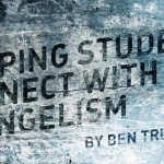 Helping Students Connect with Evangelism