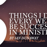 5 Things I Do Every Week to be Successful in Ministry