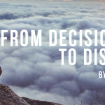 From Decision to Disciple