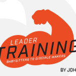 Leader Training: Babysitters to Disciple Makers