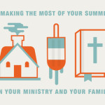 Episode 23: Making the Most of Your Summer in Your Ministry and Your Family