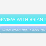 Episode 20: An Interview with Brian Mills, Author, Student Ministry Leader, and Consultant