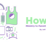 How To: Ministry to Parents in the Summer