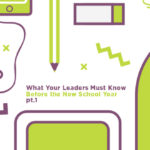 Episode 37: What Your Leaders Must Know Before the New School Year