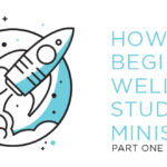 Episode 40: How to Begin Well In Student Ministry Part 1