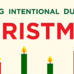 Episode 107: Being Intentional During Christmas