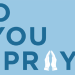 Episode 105: Do You Pray?