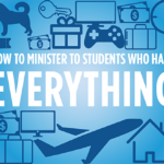 Episode 116: How to Minister to Students Who Have Everything