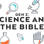 Episode 162: Gen Z – Science and the Bible