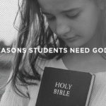 4 Reasons Students Need God's Word