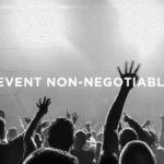 4 Event Non-Negotiables