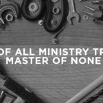 Jack of All Ministry Trades, Master of None