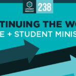Episode 238: Continuing the Work: Race and Student Ministry