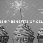 3 Leadership Benefits of Celebration